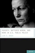 Poverty, Battered Women, and Work in U.S. Public Policy (Interpersonal Violence)