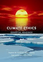 Climate Ethics Climate Ethics: Essential Readings Essential Readings