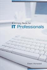 A Writing Guide for IT Professionals