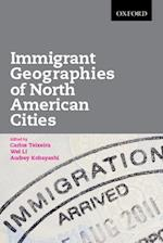 Immigrant Geographies of North American Cities af Carlos Teixeira, Audrey Kobayashi, Wei Li