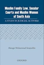 Muslim Family Law, Secular Courts and Muslim Women of India, Pakistan and Bangladesh