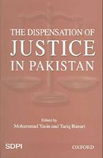 The Dispensation of Justice in Pakistan