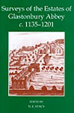 Surveys of the Estates of Glastonbury Abbey, C. 1135-1201