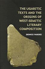 The Ugaritic Texts and the Origins of West-Semitic Literary Composition (Schweich Lectures on Biblical Archaeology)