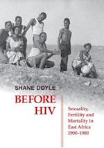 Before HIV (British Academy Postdoctoral Fellowship Monographs)