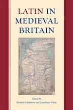 Latin in Medieval Britain (PROCEEDINGS OF THE BRITISH ACADEMY, nr. 206)