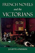 French Novels and the Victorians (British Academy Postdoctoral Fellowship Monographs)