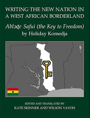 Writing the New Nation in a West African Borderland