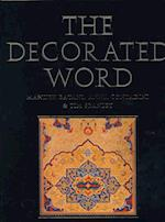 The Decorated Word (Nasser D.Khalili Collection of Islamic Art S, nr. 4)