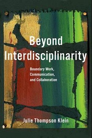Beyond Interdisciplinarity