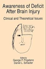 Awareness of Deficit after Brain Injury: Clinical and Theoretical Issues