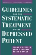 Guidelines for the Systematic Treatment of the Depressed Patient (Guidebooks in Clinical Psychology)