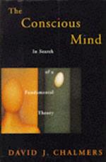 Conscious Mind: In Search of a Fundamental Theory (Philosophy of Mind Series)