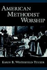 American Methodist Worship (Religion in America)