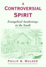 Controversial Spirit: Evangelical Awakenings in the South (Religion in America)