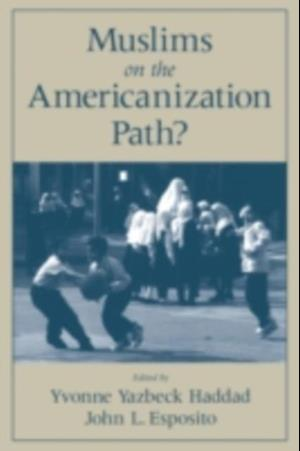 Muslims on the Americanization Path? af John L Esposito