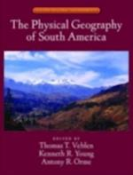 Physical Geography of South America (Oxford Regional Environments)