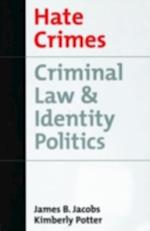 Hate Crimes: Criminal Law & Identity Politics (Studies in Crime and Public Policy)