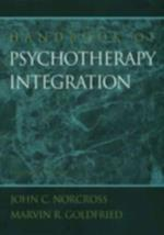 Handbook of Psychotherapy Integration af John C. Norcross