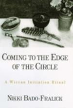 Coming to the Edge of the Circle: A Wiccan Initiation Ritual (Aar Academy Series)
