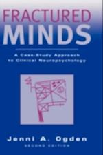Fractured Minds: A Case-Study Approach to Clinical Neuropsychology