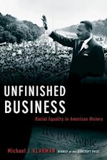 Unfinished Business: Racial Equality in American History af Michael J. Klarman