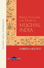 People, Taxation and Trade in Mughal India af Shireen Moosvi