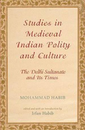 Studies in Medieval Indian Polity and Culture
