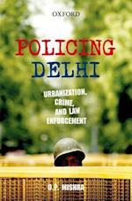 Policing Delhi af Om Prakash Mishra