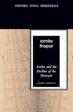 Asoka and the Decline of the Mauryas af Romila Thapar