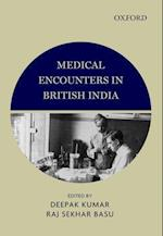 Medical Encounters in British India af Deepak Kumar