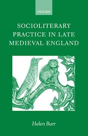 Socioliterary Practice in Late Medieval England