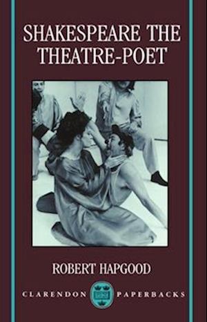 Shakespeare the Theatre-Poet