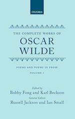 The Complete Works of Oscar Wilde: Volume 1: Poems and Poems in Prose