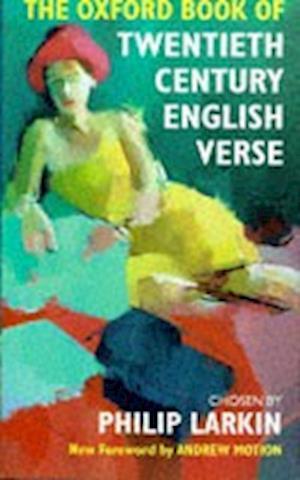 Bog, hardback The Oxford Book of Twentieth Century English Verse af Philip Larkin, Andrew Motion