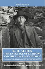 W. H. Auden: 'The Language of Learning and the Language of Love' (AUDEN STUDIES, nr. 2)