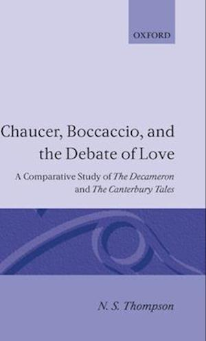 Chaucer, Boccaccio, and the Debate of Love