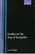 Studies on the Text of Euripides