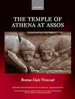 The Temple of Athena at Assos (OXFORD MONOGRAPHS ON CLASSICAL ARCHAEOLOGY)