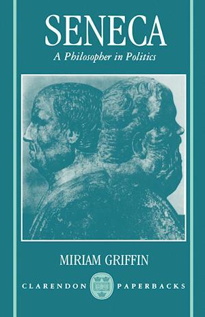 Seneca: A Philosopher in Politics