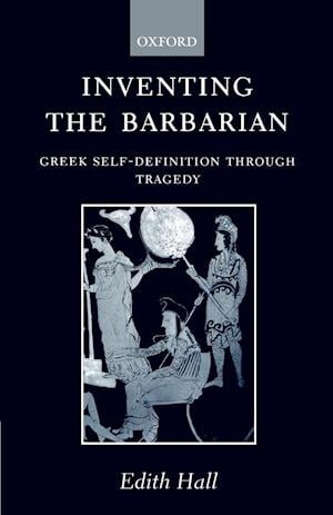 Inventing the Barbarian