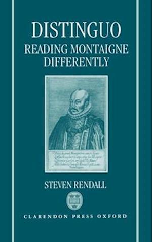 Distinguo: Reading Montaigne Differently