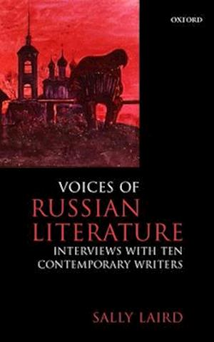 Voices of Russian Literature: Interviews with Ten Contemporary Writers