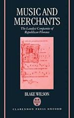Music and Merchants - The Laudesi Companies of Republican Florence