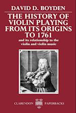 The History of Violin Playing from Its Origins to 1761 (Clarendon Paperbacks)