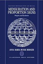 Mensuration and Proportion Signs: Origins and Evolution af Anna Maria Busse Berger