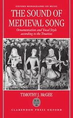 Sound of Medieval Song (Oxford Monographs on Music, nr. 2)
