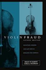 Violin Fraud: Deception, Forgery, Theft, and Lawsuits in England and America