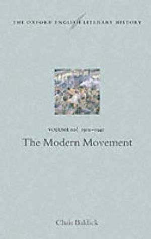 The Oxford English Literary History: Volume 10: 1910-1940: The Modern Movement