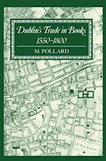 Dublin's Trade in Books 1550-1800 (Lyell Lectures)